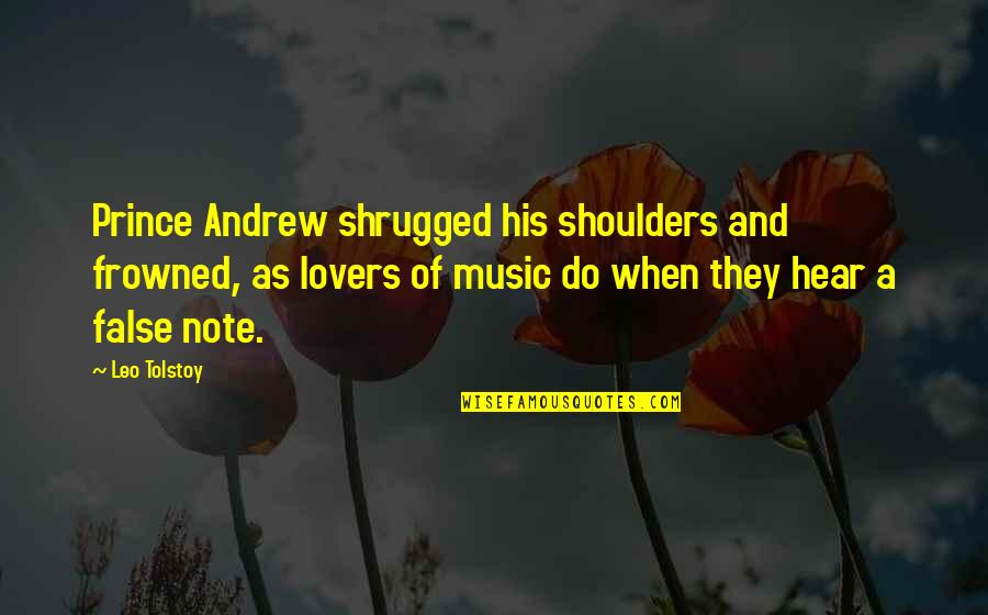 Frowned Quotes By Leo Tolstoy: Prince Andrew shrugged his shoulders and frowned, as