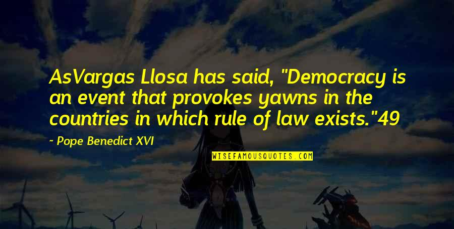 """Frozen Anna Hans Quotes By Pope Benedict XVI: AsVargas Llosa has said, """"Democracy is an event"""
