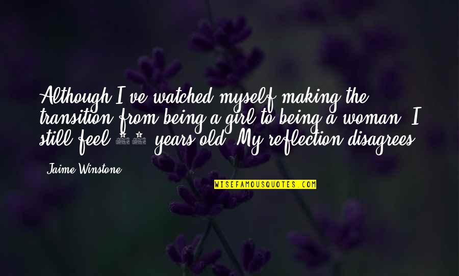 Fruitier Quotes By Jaime Winstone: Although I've watched myself making the transition from
