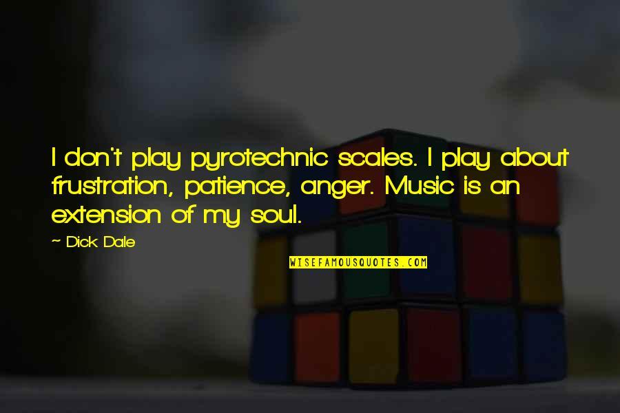 Frustration Quotes By Dick Dale: I don't play pyrotechnic scales. I play about