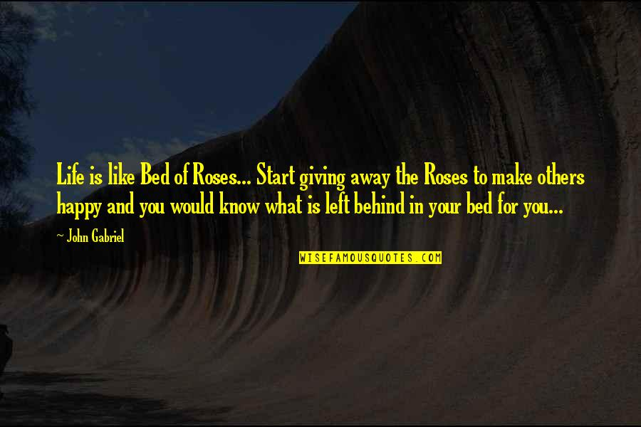 Frustration Quotes By John Gabriel: Life is like Bed of Roses... Start giving