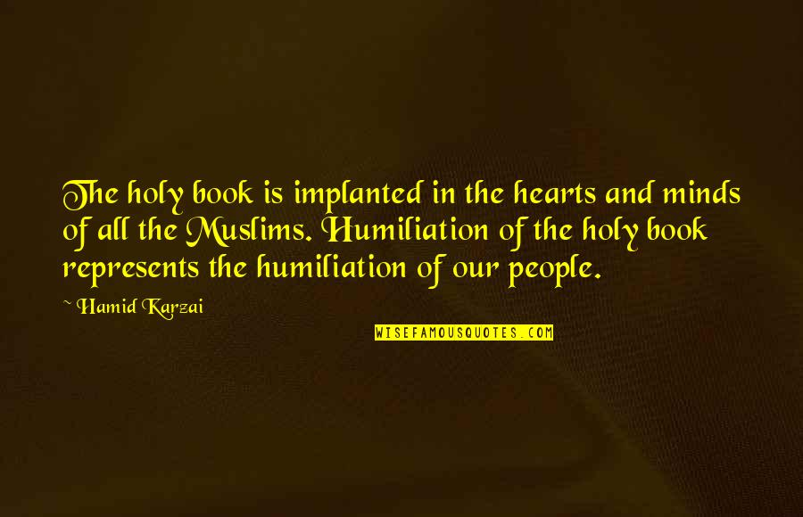 Fulcrum Quotes By Hamid Karzai: The holy book is implanted in the hearts