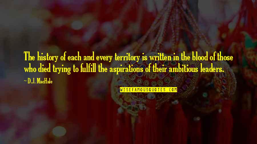 Fulfill'd Quotes By D.J. MacHale: The history of each and every territory is