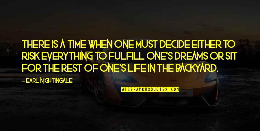 Fulfill'd Quotes By Earl Nightingale: There is a time when one must decide