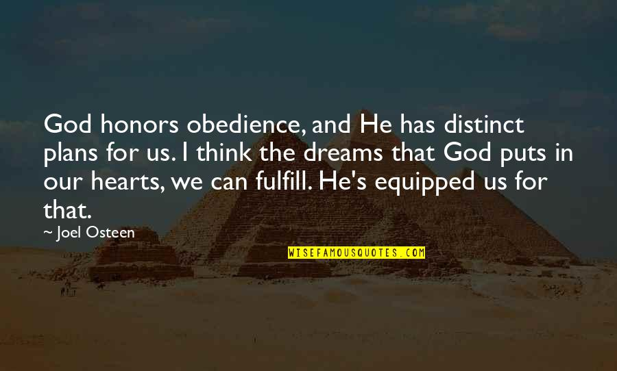 Fulfill'd Quotes By Joel Osteen: God honors obedience, and He has distinct plans