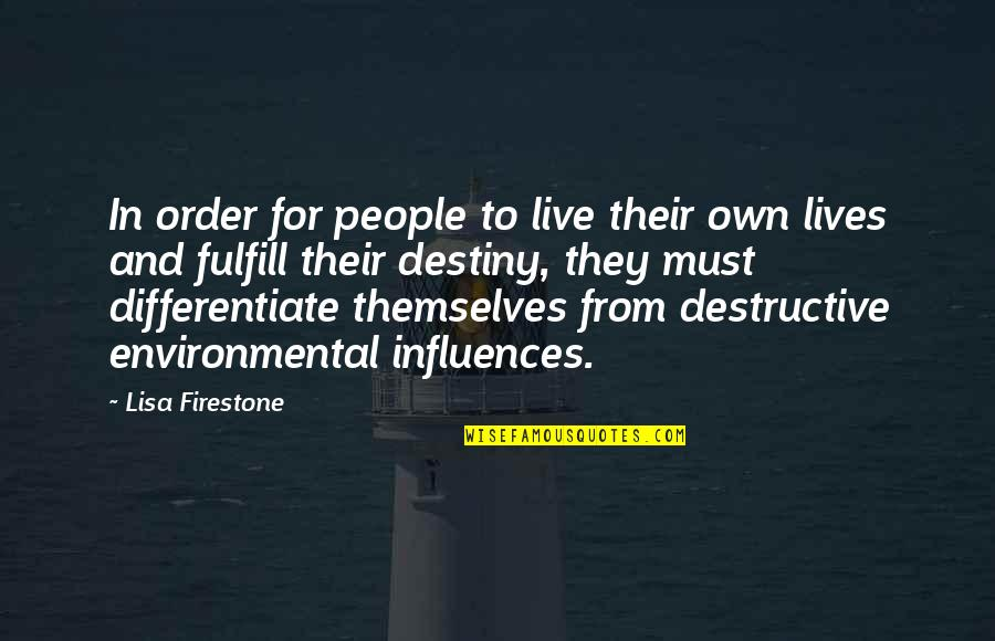 Fulfill'd Quotes By Lisa Firestone: In order for people to live their own