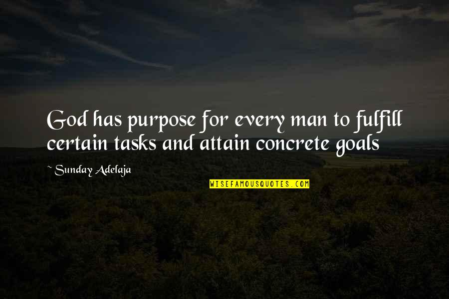 Fulfill'd Quotes By Sunday Adelaja: God has purpose for every man to fulfill