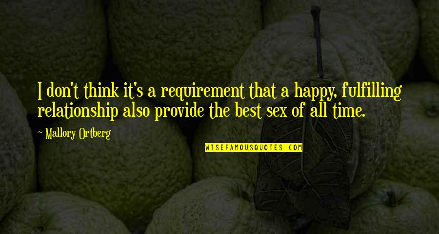 Fulfilling Relationship Quotes By Mallory Ortberg: I don't think it's a requirement that a