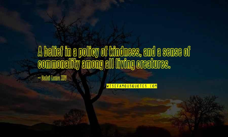 Fulfilling Your Potential Quotes By Dalai Lama XIV: A belief in a policy of kindness, and