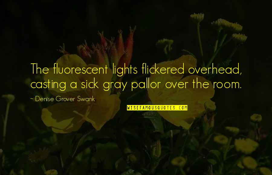 Fulfilling Your Potential Quotes By Denise Grover Swank: The fluorescent lights flickered overhead, casting a sick