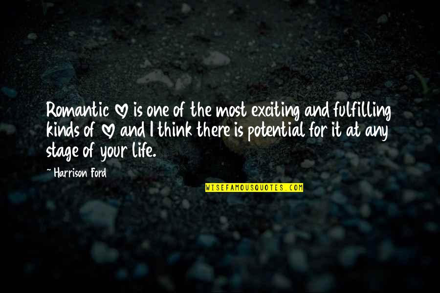 Fulfilling Your Potential Quotes By Harrison Ford: Romantic love is one of the most exciting