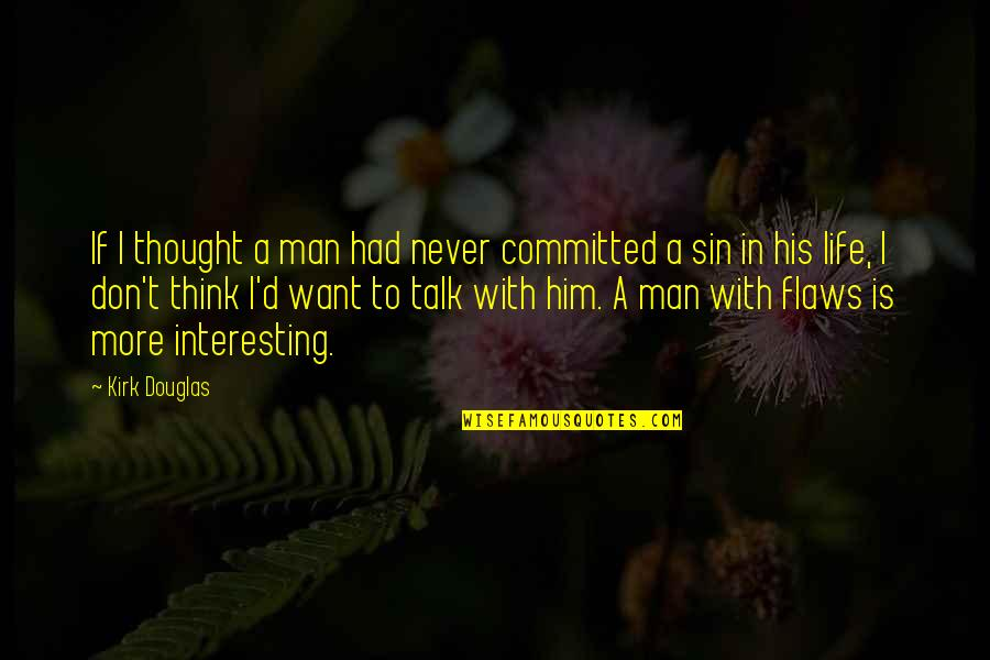 Fulfilling Your Potential Quotes By Kirk Douglas: If I thought a man had never committed