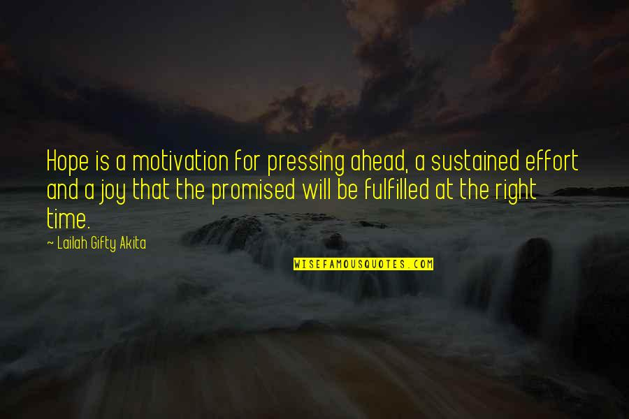 Fulfilling Your Potential Quotes By Lailah Gifty Akita: Hope is a motivation for pressing ahead, a