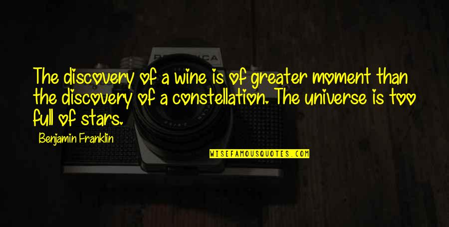 Full In Our Stars Quotes By Benjamin Franklin: The discovery of a wine is of greater