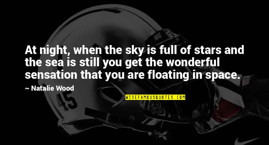 Full In Our Stars Quotes By Natalie Wood: At night, when the sky is full of