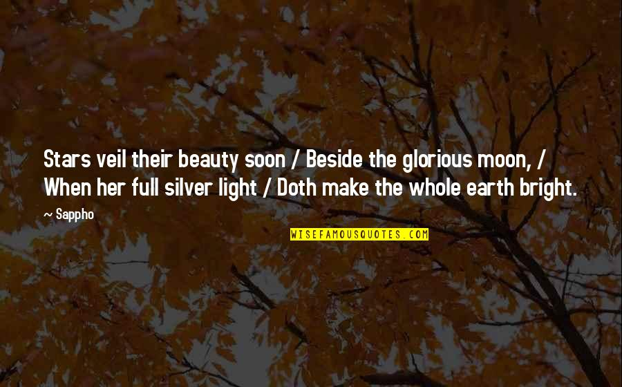 Full In Our Stars Quotes By Sappho: Stars veil their beauty soon / Beside the