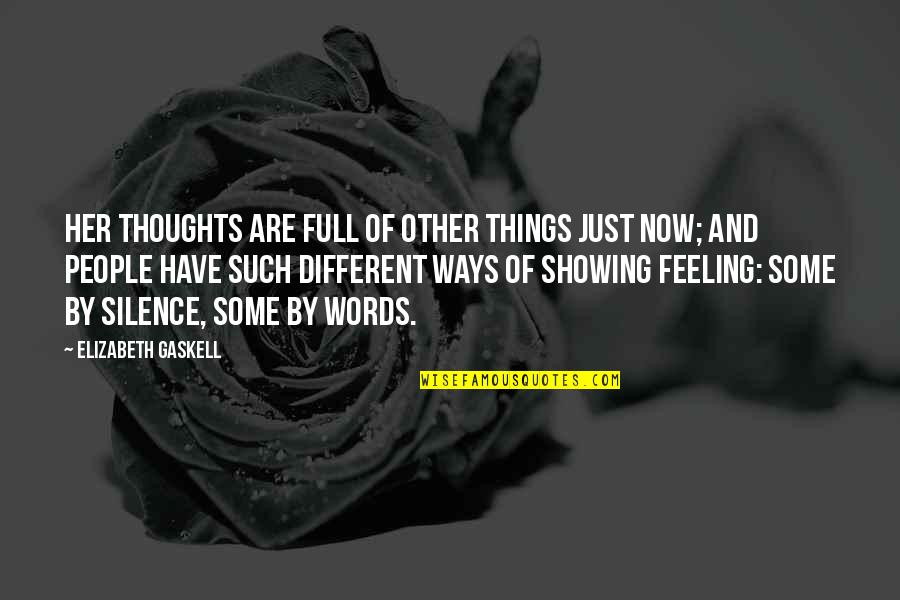 Full Quotes By Elizabeth Gaskell: Her thoughts are full of other things just
