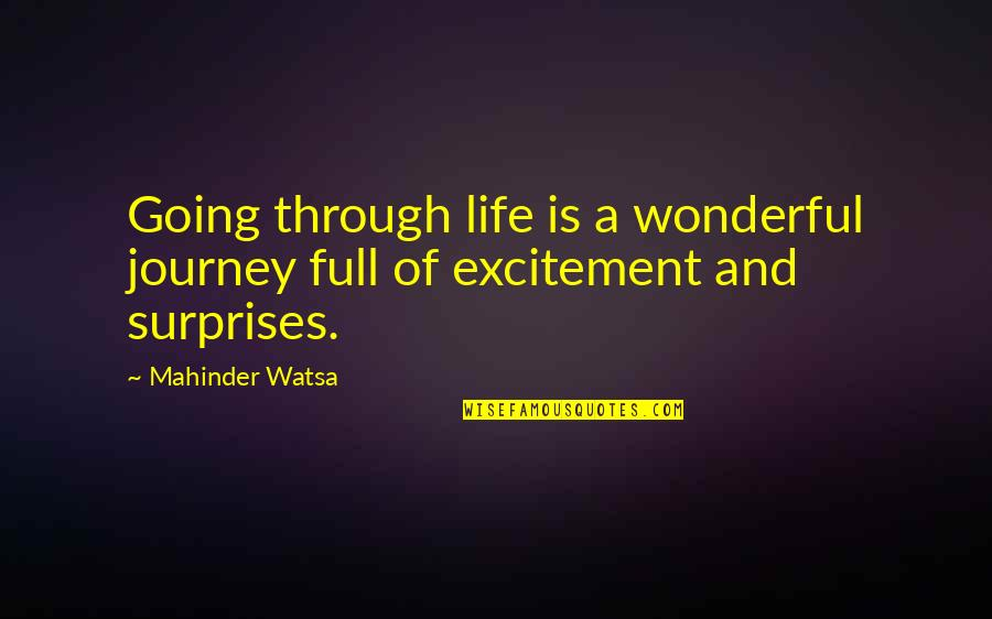 Full Quotes By Mahinder Watsa: Going through life is a wonderful journey full