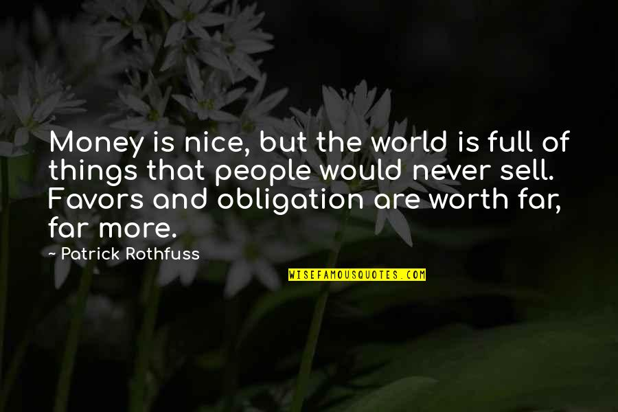 Full Quotes By Patrick Rothfuss: Money is nice, but the world is full