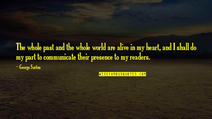 Fullofem Quotes By George Sarton: The whole past and the whole world are