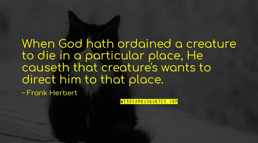 Fulmia Quotes By Frank Herbert: When God hath ordained a creature to die