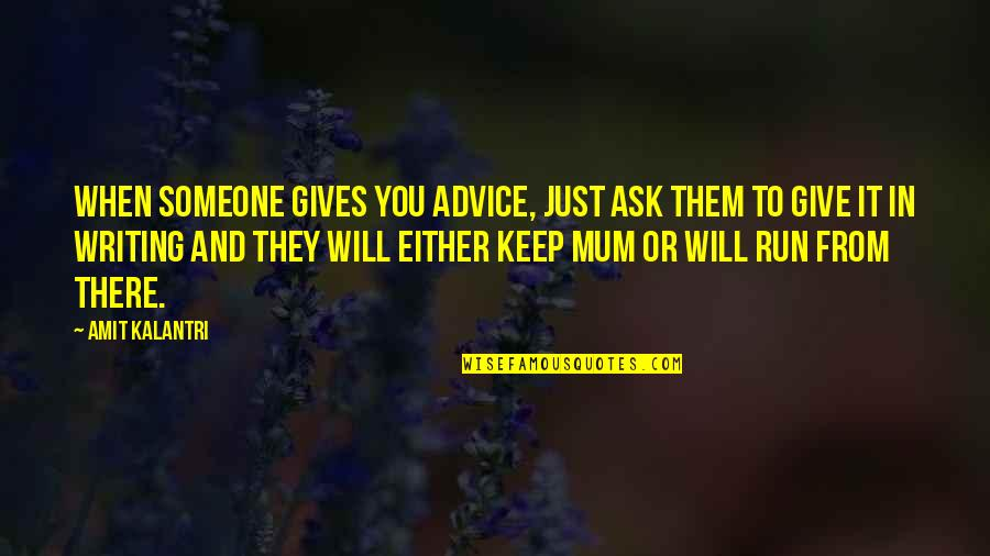 Fun And Witty Quotes By Amit Kalantri: When someone gives you advice, just ask them