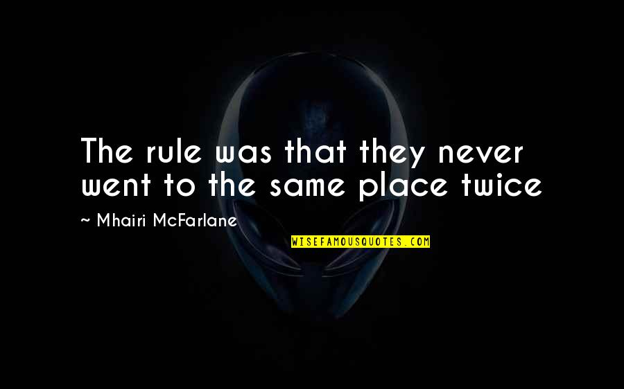 Fun Best Friends Quotes By Mhairi McFarlane: The rule was that they never went to