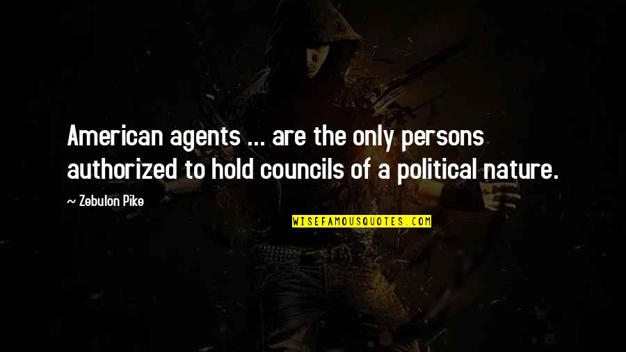 Fun Burger Quotes By Zebulon Pike: American agents ... are the only persons authorized
