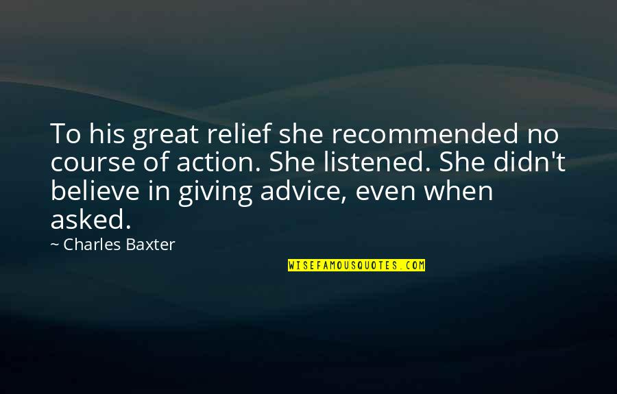 Fun Family Vacation Quotes By Charles Baxter: To his great relief she recommended no course