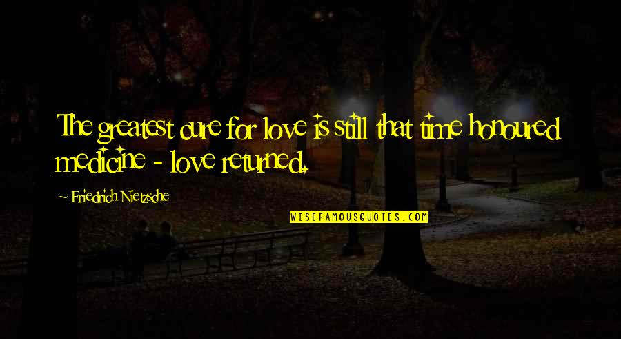 Fun Family Vacation Quotes By Friedrich Nietzsche: The greatest cure for love is still that
