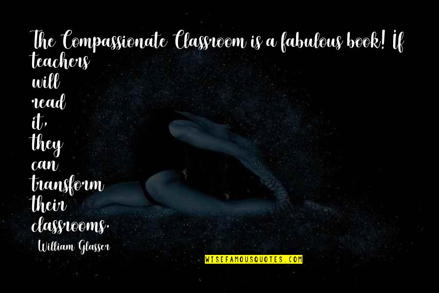 Fun Family Vacation Quotes By William Glasser: The Compassionate Classroom is a fabulous book! If