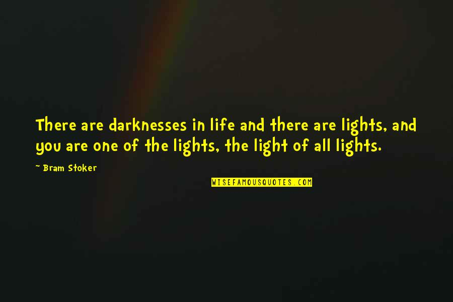 Fun Lovin Criminals Quotes By Bram Stoker: There are darknesses in life and there are