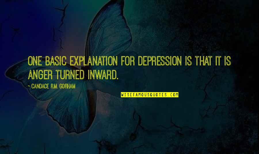 Fun Lovin Criminals Quotes By Candace R.M. Gorham: One basic explanation for depression is that it