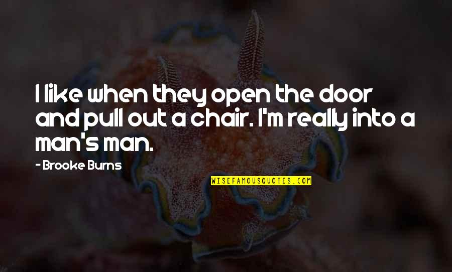Fun Loving Inspirational Quotes By Brooke Burns: I like when they open the door and