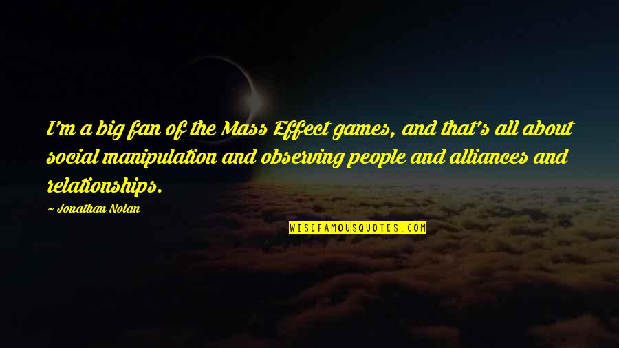 Fun Loving Inspirational Quotes By Jonathan Nolan: I'm a big fan of the Mass Effect