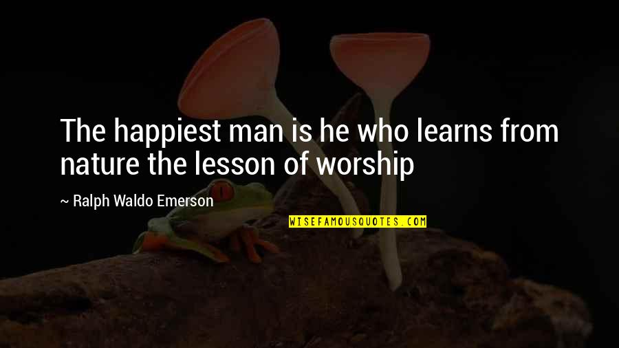 Fun Loving Inspirational Quotes By Ralph Waldo Emerson: The happiest man is he who learns from