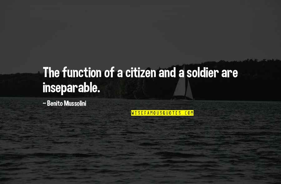 Function Of Quotes By Benito Mussolini: The function of a citizen and a soldier