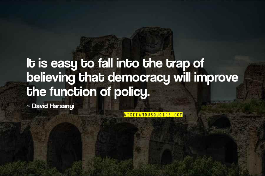 Function Of Quotes By David Harsanyi: It is easy to fall into the trap