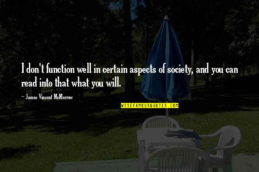 Function Of Quotes By James Vincent McMorrow: I don't function well in certain aspects of
