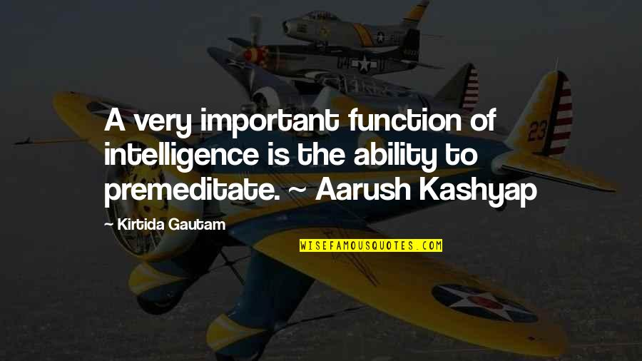 Function Of Quotes By Kirtida Gautam: A very important function of intelligence is the