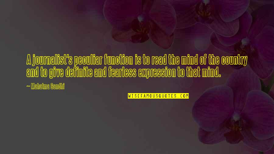 Function Of Quotes By Mahatma Gandhi: A journalist's peculiar function is to read the