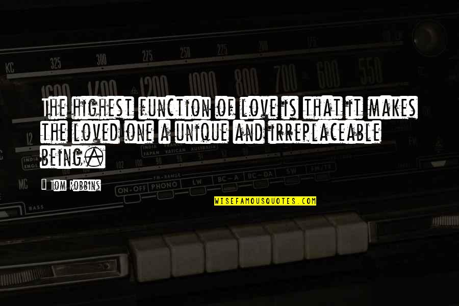 Function Of Quotes By Tom Robbins: The highest function of love is that it