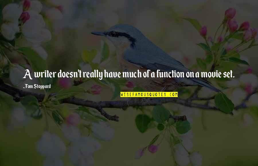 Function Of Quotes By Tom Stoppard: A writer doesn't really have much of a
