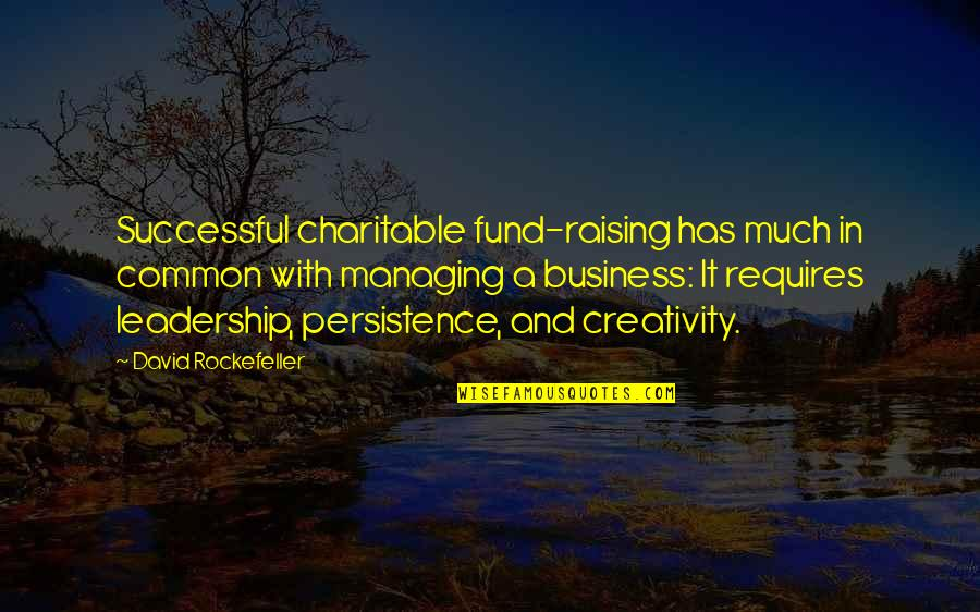Fund Quotes By David Rockefeller: Successful charitable fund-raising has much in common with