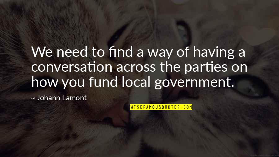 Fund Quotes By Johann Lamont: We need to find a way of having