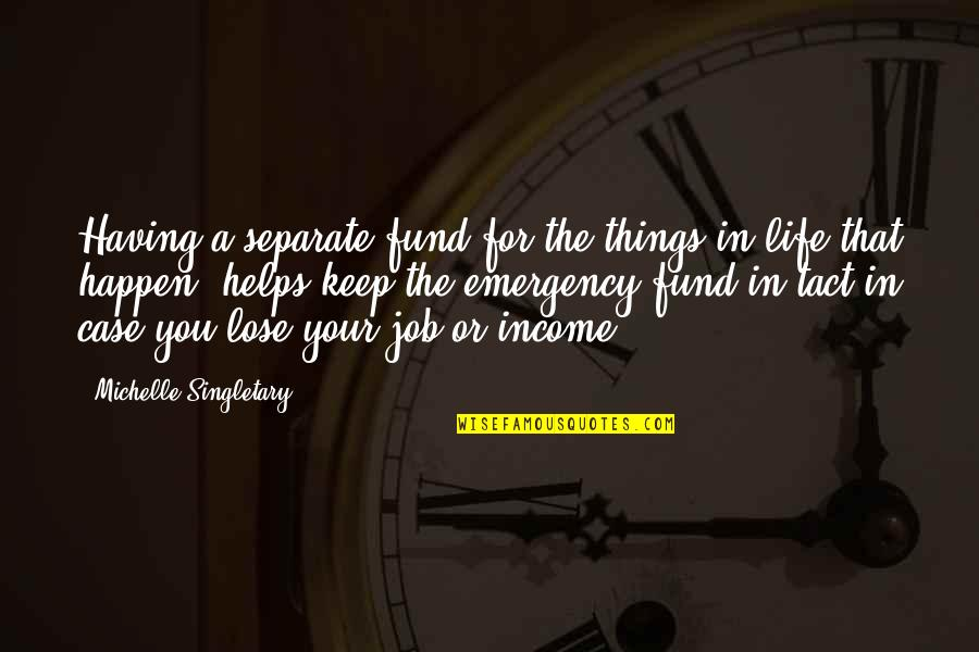 Fund Quotes By Michelle Singletary: Having a separate fund for the things in
