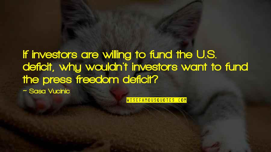Fund Quotes By Sasa Vucinic: If investors are willing to fund the U.S.