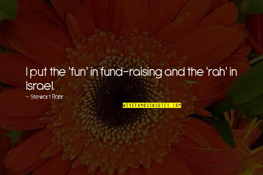Fund Quotes By Stewart Rahr: I put the 'fun' in fund-raising and the