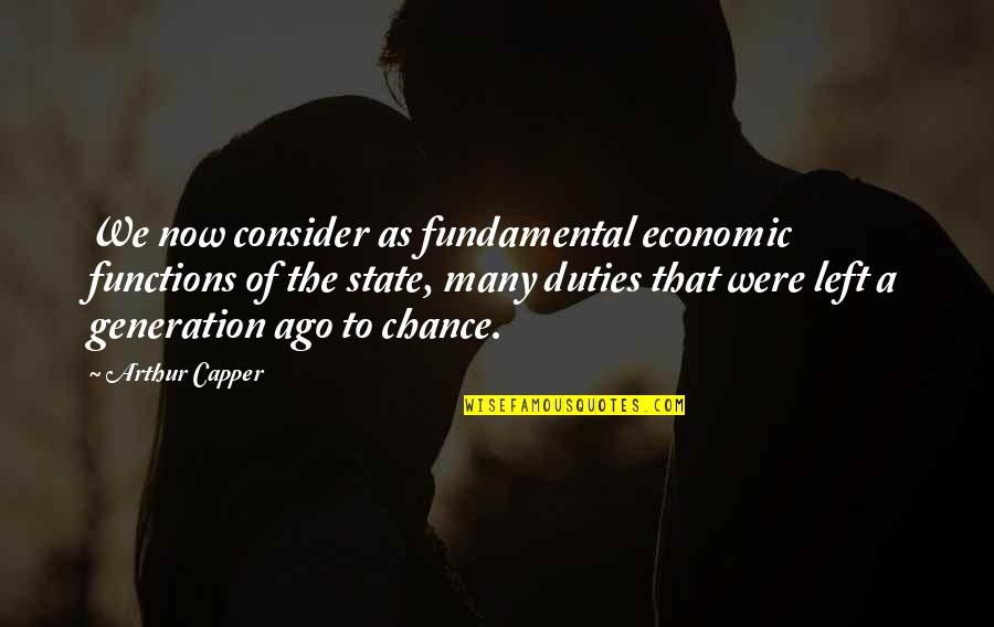 Fundamental Duties Quotes By Arthur Capper: We now consider as fundamental economic functions of