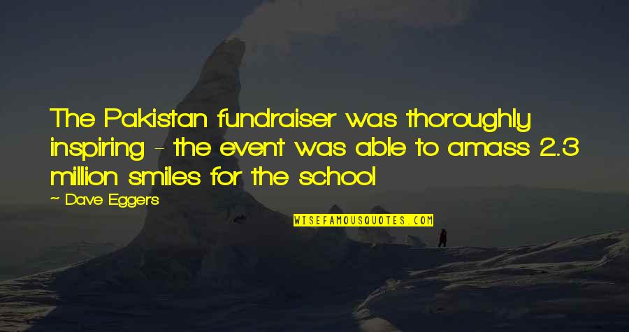 Fundraiser Quotes By Dave Eggers: The Pakistan fundraiser was thoroughly inspiring - the